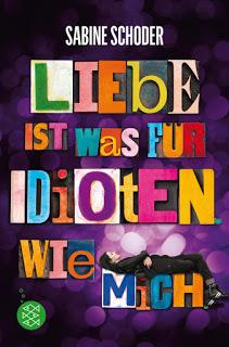 [Rezension] Liebe ist was für Idioten. Wie mich von Sabine Schoder