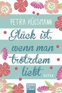 [Rezension] Glück ist, wenn man trotzdem liebt von Petra Hülsmann