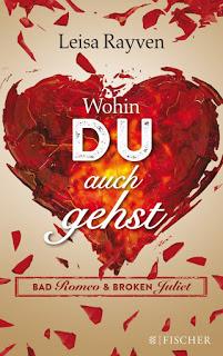 [Rezension] Bad Romeo & Broken Juliet ~ Wohin du auch gehst von Leisa Rayven