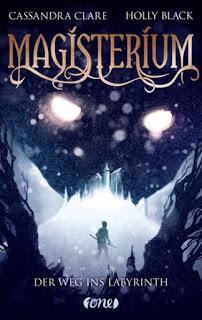 [Rezension] Magisterium 1 - Der weg ins Labyrinth von Cassandra Clare & Holly Black