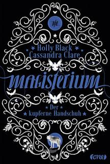 [Rezension] Magisterium - Der kupferne Handschuh von Cassandra Clare & Holly Black