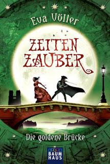 [Rezension] Zeitenzauber - Die goldene Brücke von Eva Völler