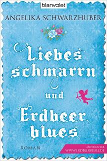 [Rezension] Liebesschmarrn und Erdbeerblues von Angelika Schwarzhuber