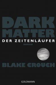 [Rezension] Dark Matter - Der Zeitenläufer von Blake Crouch | Produktplatzierung