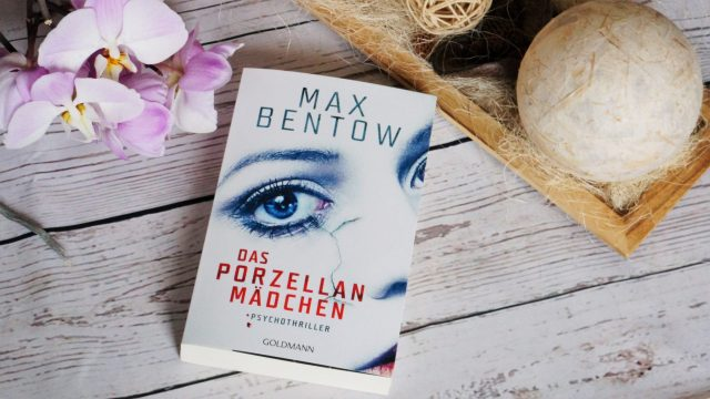 Rezension Das Porzellanmädchen Max Bentow