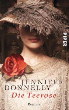 Rezension zu Die Teerose von Jennifer Donnelly