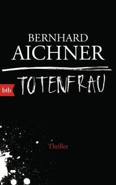 [Rezension] Totenfrau von Bernhard Aichner