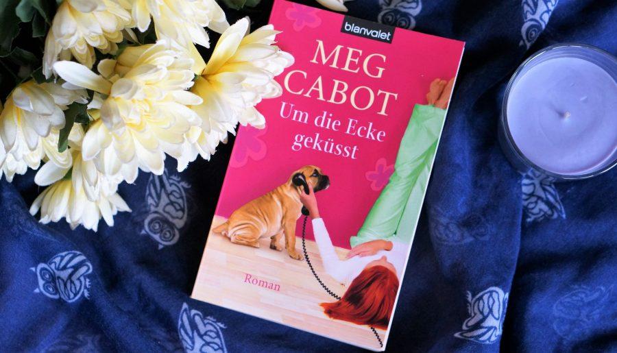 """[Rezension] """"Um die Ecke geküsst"""" von Meg Cabot"""