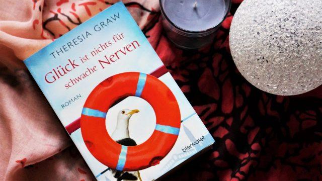 Rezension Glück ist nichts für schwache Nerven Theresia Graw