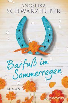 [Rezension] Barfuß im Sommerregen von Angelika Schwarzhuber