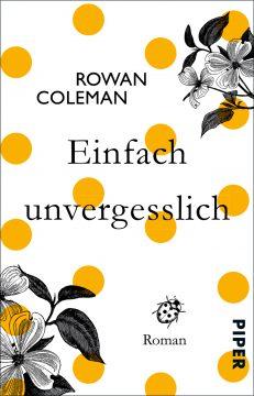 [Rezension] Einfach unvergesslich von Rowan Coleman