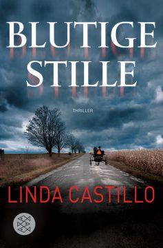 [Rezension] Blutige Stille von Linda Castillo