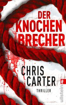 Der Knochenbrecher von Chris Carter - Rezension