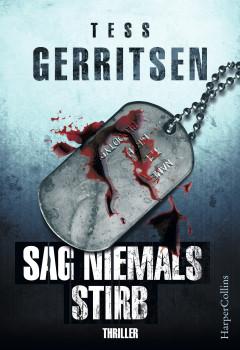 Sag niemals stirb Tess Gerritsen Spotify