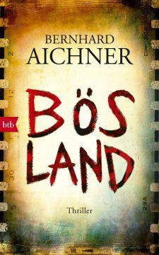 Bösland von Bernhard Aichner